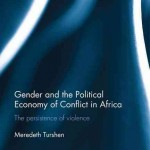 Book:  Gender and the Political Economy of Conflict in Africa